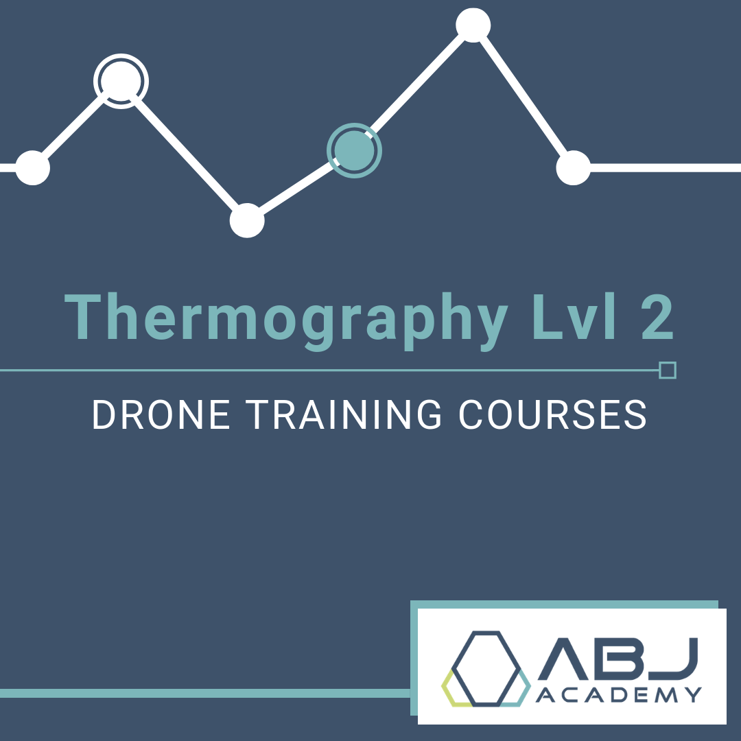 Thermography Level 2 - Drone Training Course - ABJ Drone Academy